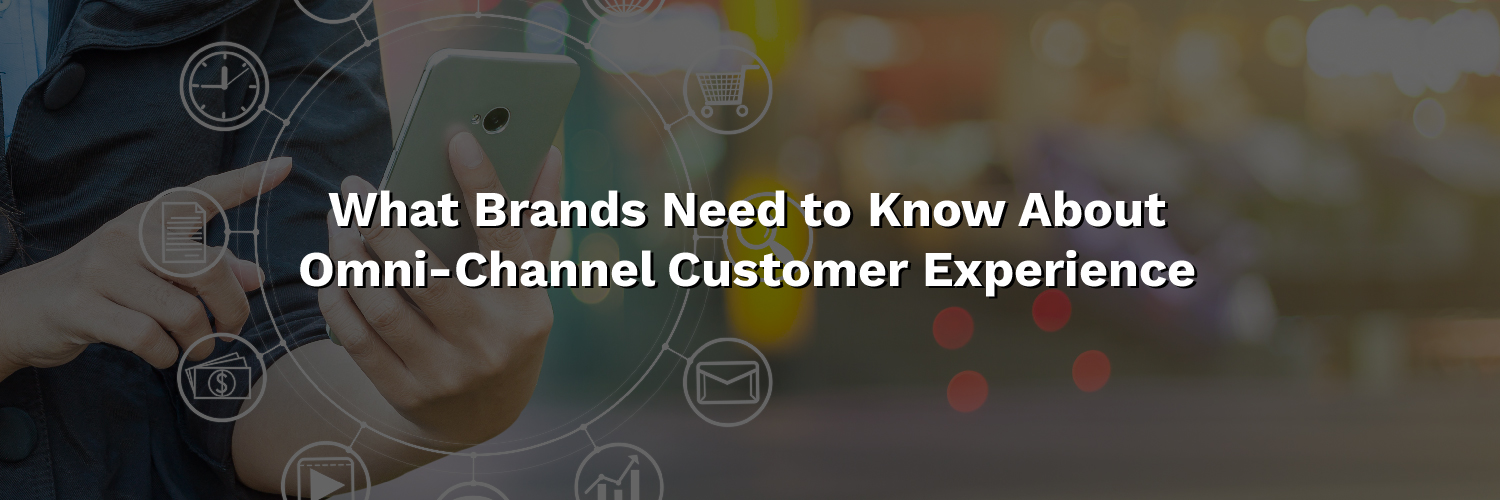 Omni-channel customer experience